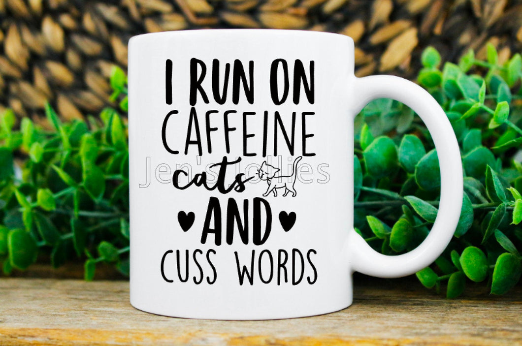 I Run On Caffeine, Cats & Cuss Words Sublimated 11 oz Mug