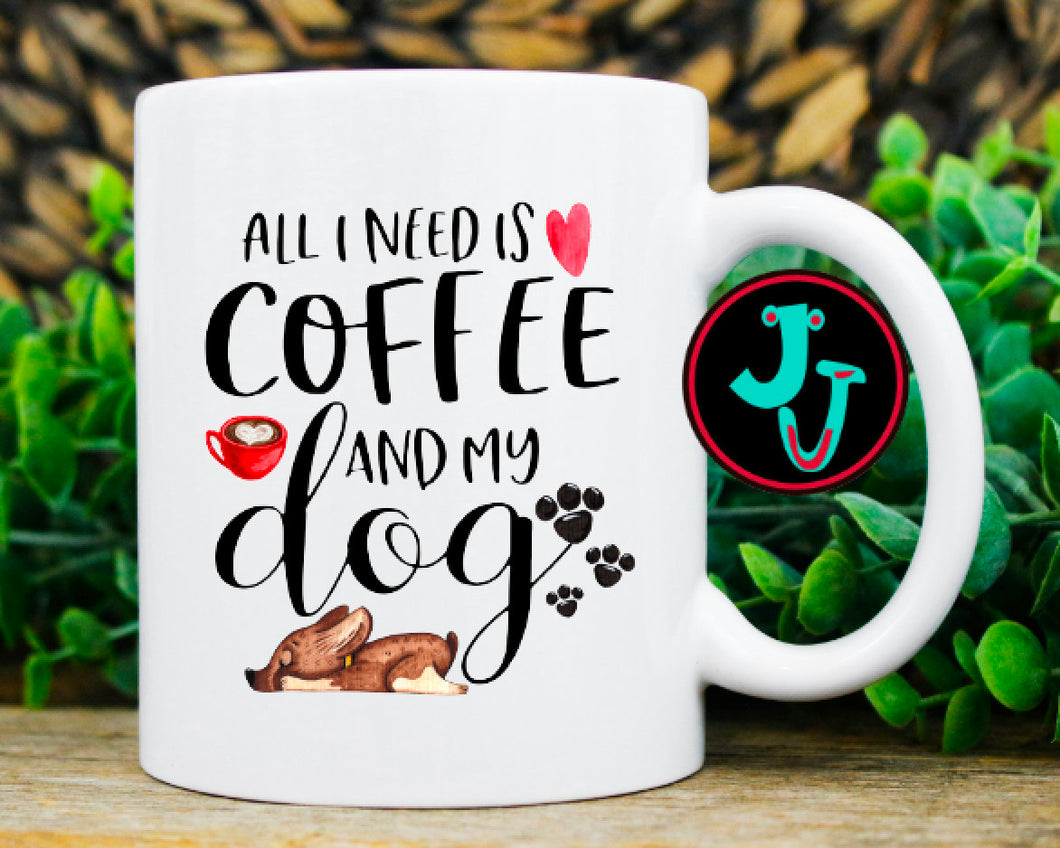 All I Need is Coffee And My Dog 11oz Sublimated Mug