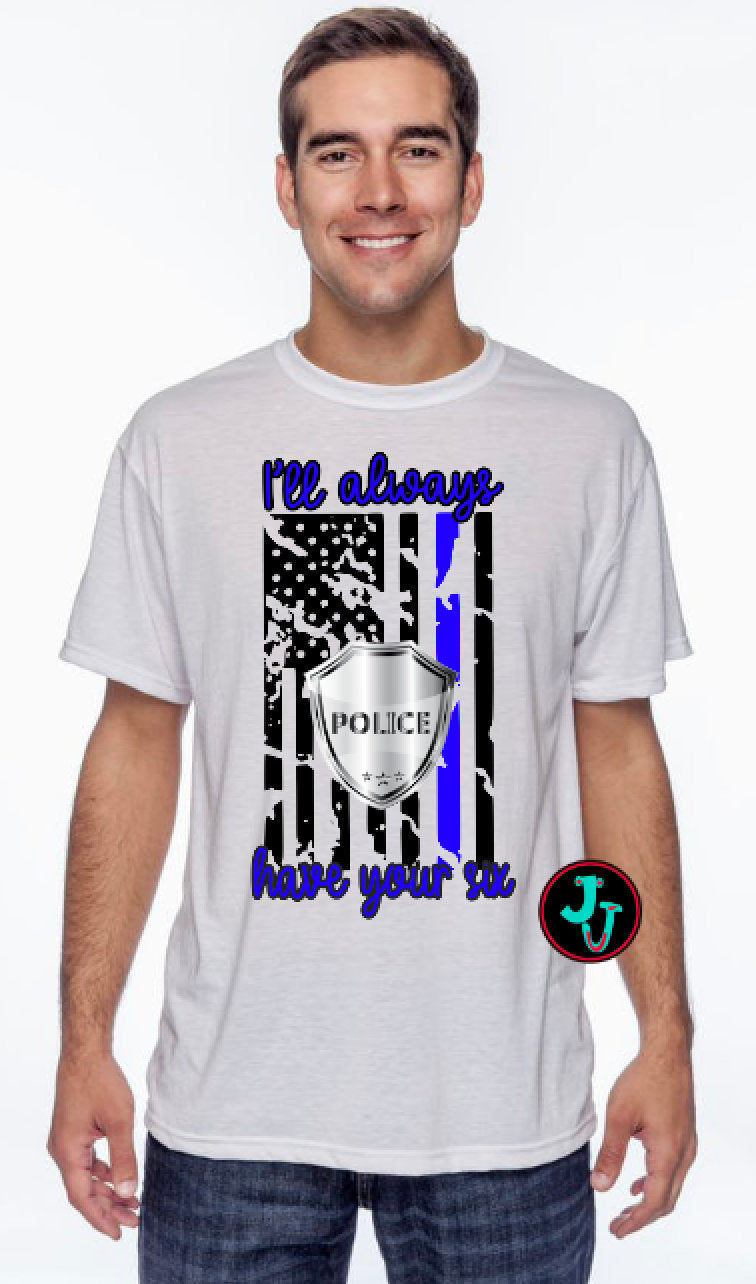Police Always Have Your Six Sublimated Unisex Tee