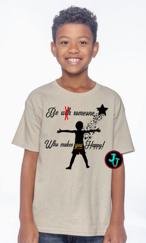 Be Someone Happy Youth Shirt