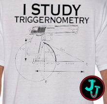 Load image into Gallery viewer, I Study Triggernometry Unisex Tee