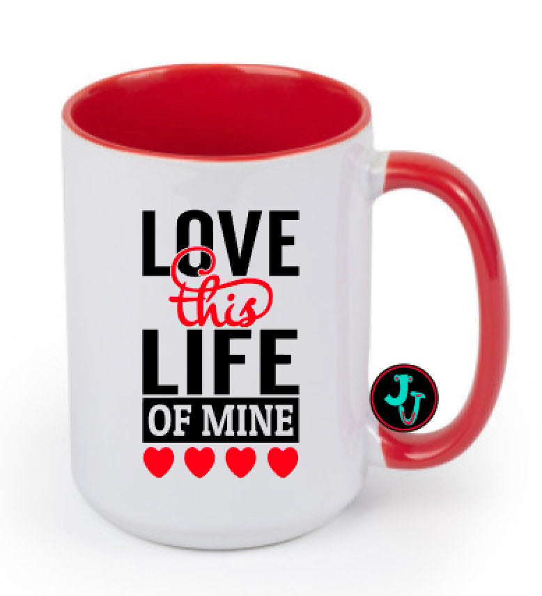 15oz Sublimated Red Love This Life of Mine Coffee Mug
