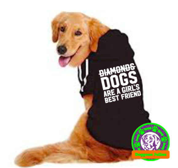 Dogs Are A Girl's Best Friend Dog Hoodie