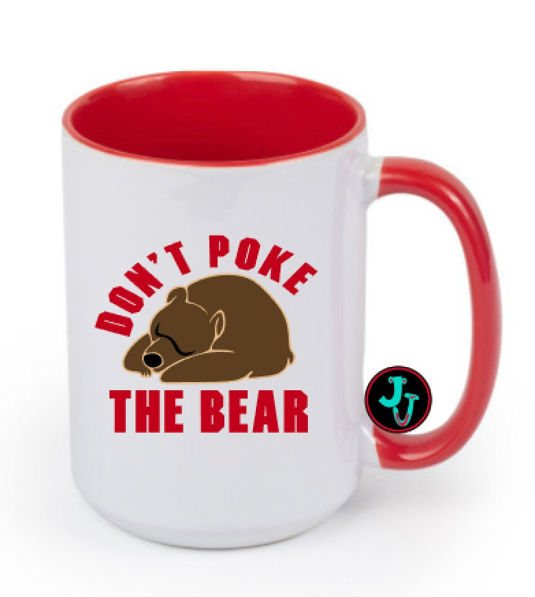 15oz Sublimated Red Don't Poke The Bear Coffee Mug