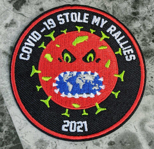 COVID-19 Stole My Rallies(2021) Iron-On Patch