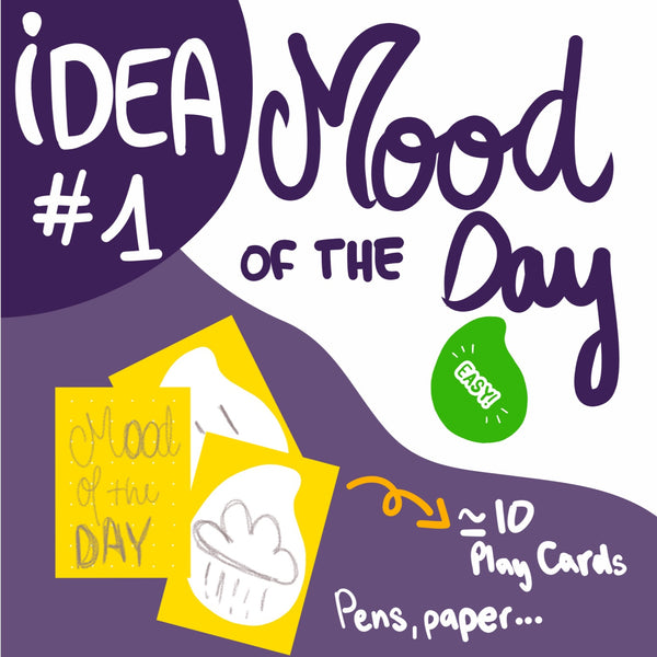 Idea #1 : Mood of the Day - Play Cards