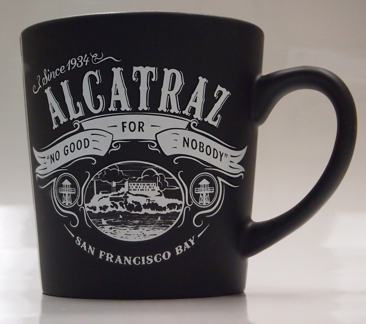"Large Black Taper Ceramic Coffee Mug, ""Alcatraz No Good For Nobody"""