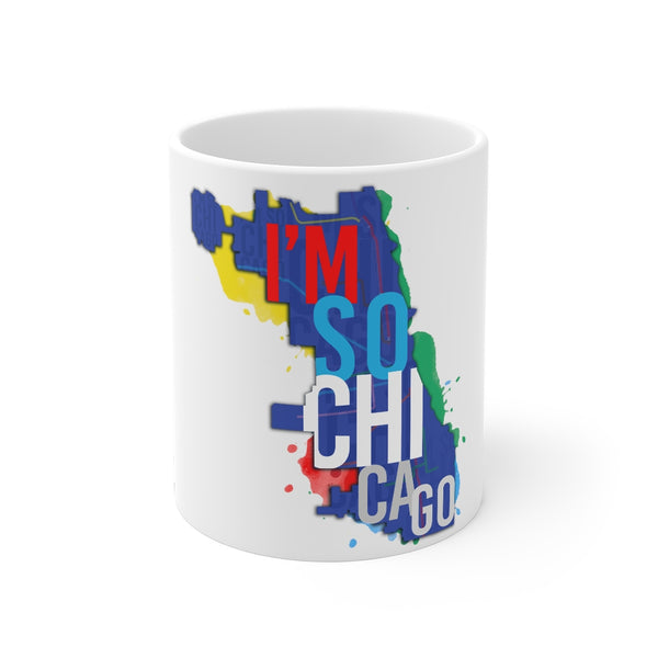I'm So Chicago- Mug 11oz