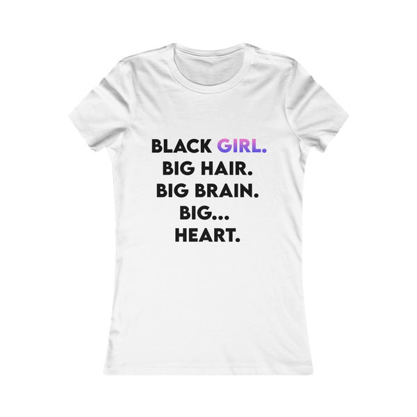 Black Girl Big Heart- Women's Favorite Tee