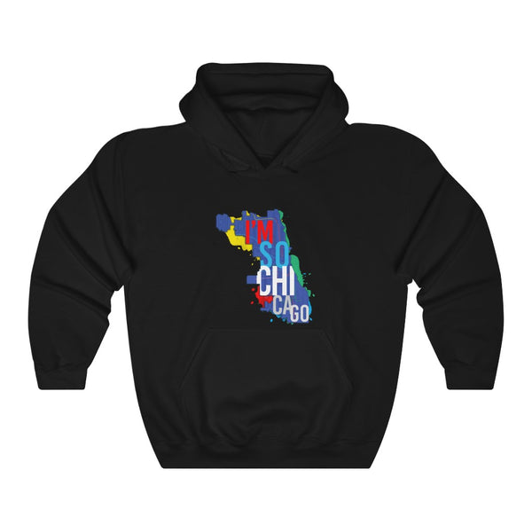 I'm So Chicago- Unisex Heavy Blend™ Hooded Sweatshirt