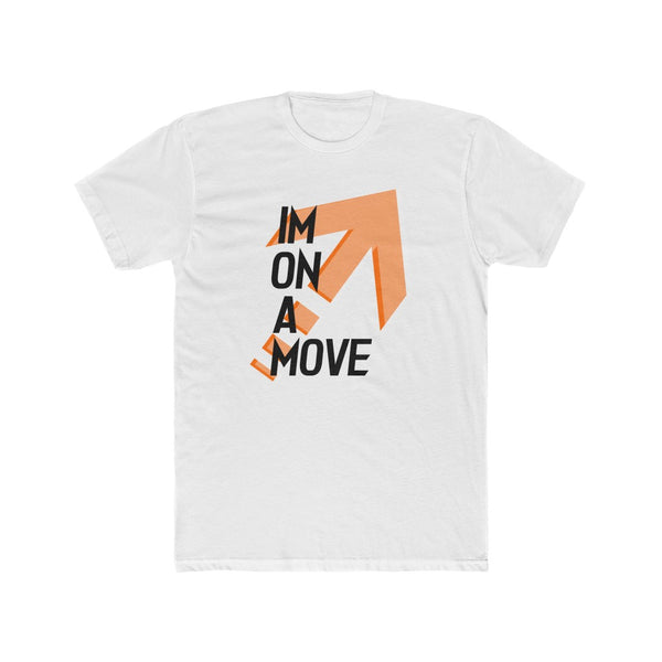 I'm On A Move- Men's Cotton Crew Tee