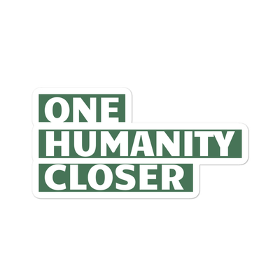 One Humanity Closer Sticker