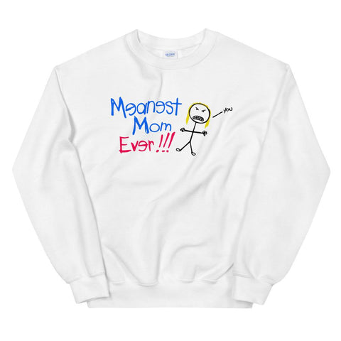 Meanest Mom Ever Sweatshirt