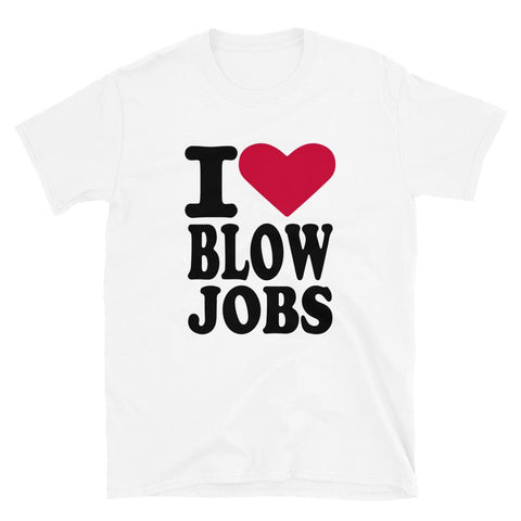 I Love Blow Jobs T-Shirt