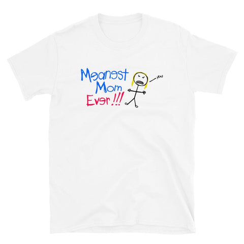 Meanest Mom Ever T-Shirt