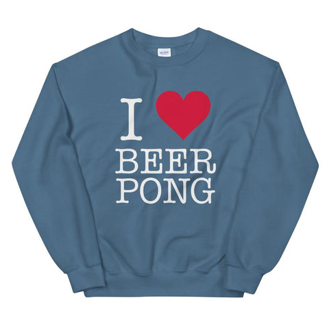 I Love Beer Pong Sweatshirt