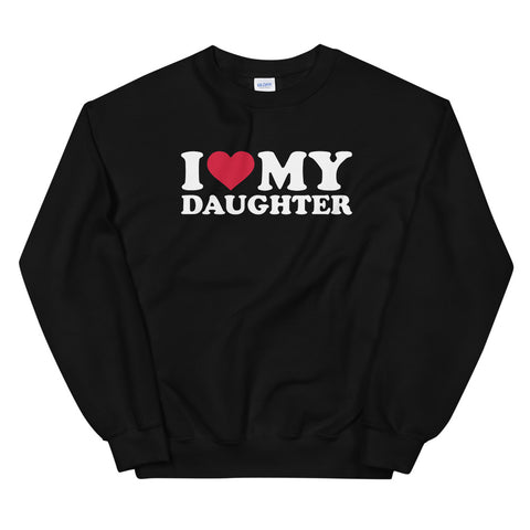 funny mom sweatshirts - black i love my daughter