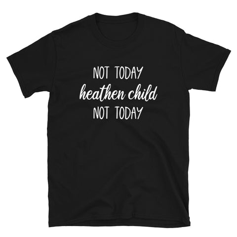 funny mom t-shirts - black Not Today Heathen Child
