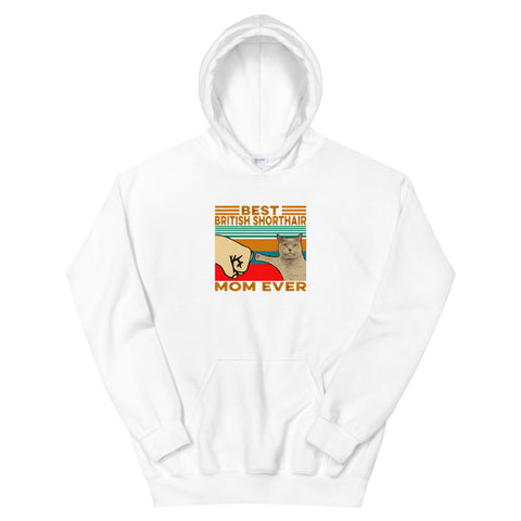 funny cat hoodies - white Best British Shorthair Cat Mom Ever