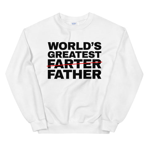 funny dad sweatshirts - white World's Greatest Farter I Mean Father