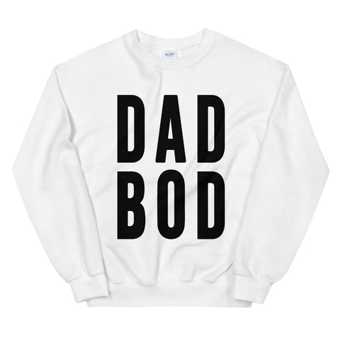 funny dad sweatshirts - white Dad Bod