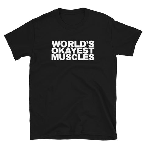 funny workout t-shirts - black World's Okayest Muscles