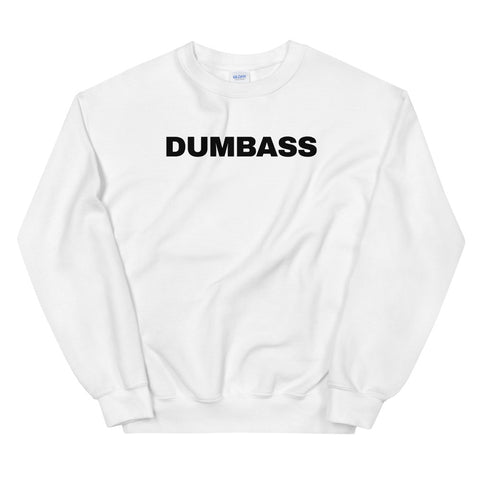 funny offensive sweatshirts - white dumbass