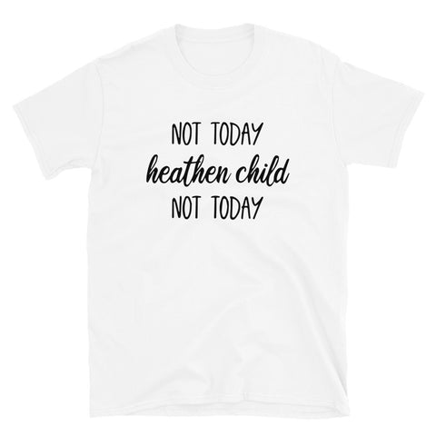 funny mom t-shirts - white Not Today Heathen Child