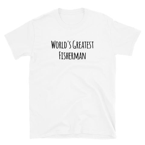 funny fishing t-shirts - white world's greatest fisherman