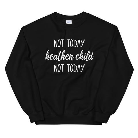 funny mom sweatshirts - black not today heathen child