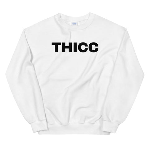 funny workout sweatshirts - white thicc
