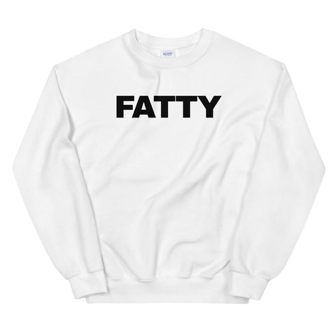 funny offensive sweatshirts - white fatty