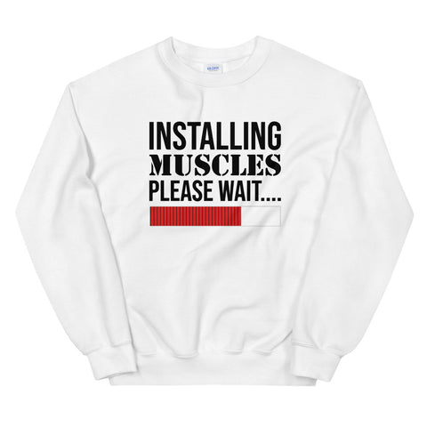 funny workout sweatshirts - white Installing Muscles Please Wait