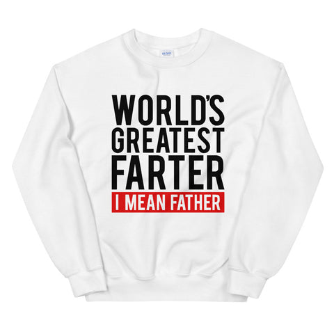 funny dad sweatshirts - white Worlds Greatest Farter I Mean Father V2