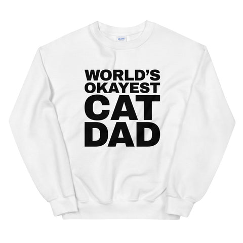 funny cat sweatshirts - white world's okayest cat dad