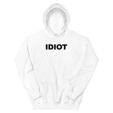 funny offensive hoodies - white Idiot