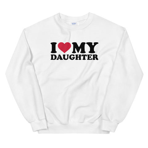 funny mom sweatshirts - white i love my daughter