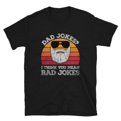funny dad t-shirts - black Dad Jokes? I Think You Mean Rad Jokes