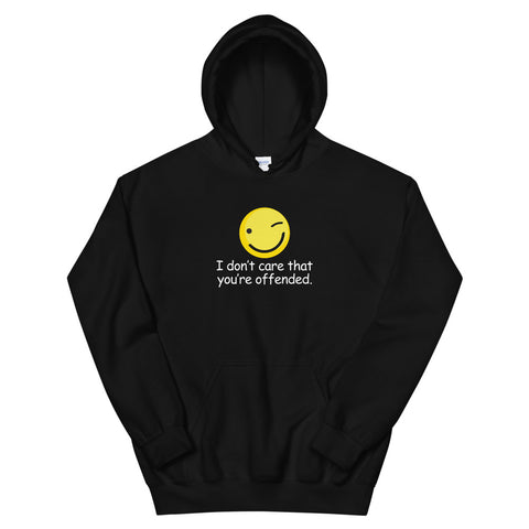 funny offensive hoodies - black I Don't Care That You're Offended