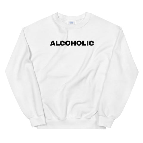funny drinking sweatshirts - white Alcoholic