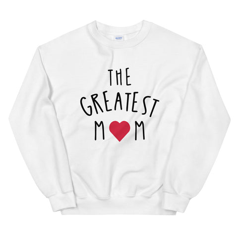funny mom sweatshirts - white the greatest mom