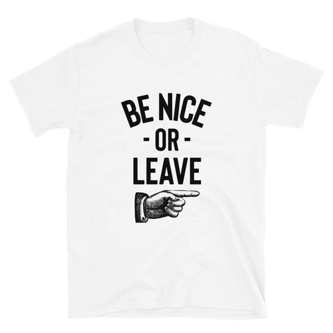 funny dad t-shirts - white Be Nice Or Leave