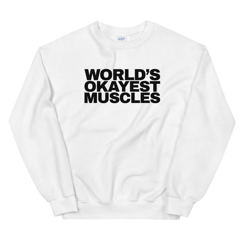 funny workout sweatshirts - white World's Okayest Muscles
