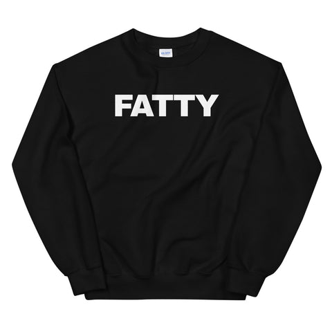 funny offensive sweatshirts - black fatty