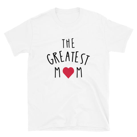 funny mom t-shirts - white the greatest mom