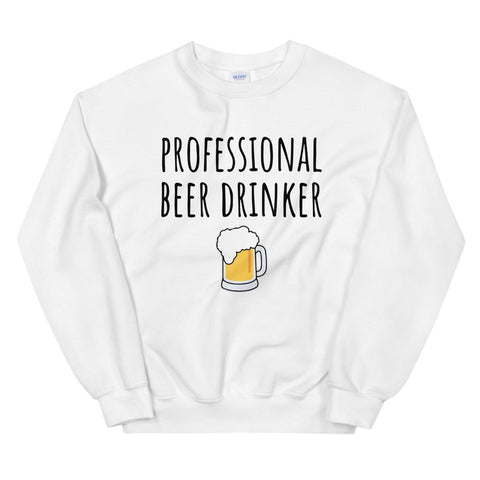 funny dad sweatshirts - white Professional Beer Drinker