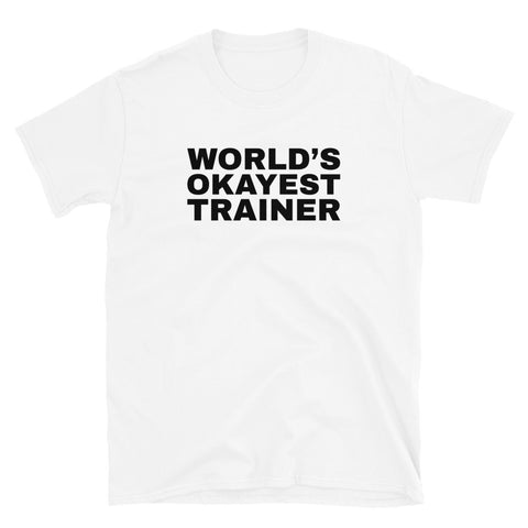 funny workout t-shirts - white World's Okayest Trainer