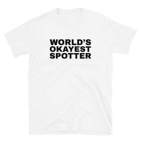 funny workout t-shirts - white World's Okayest Spotter