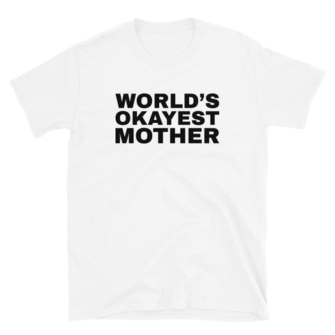 funny mom t-shirts - white World's Okayest Mother