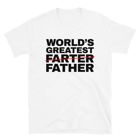 funny dad t-shirts - white World's Greatest Farter I Mean Father